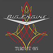 Turn It On by Big Engine
