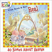 Kids Sing and Say Heaven is Real! by Wonder Kids