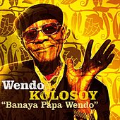 Banaya Papa Wendo by Wendo Kolosoy