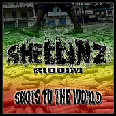 Shellinz Riddim by Various Artists