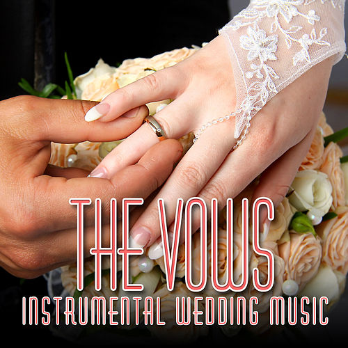 The Vows: Instrumental Wedding Music by Wedding Day Music