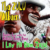 I Love Me Some ZULU by Various Artists