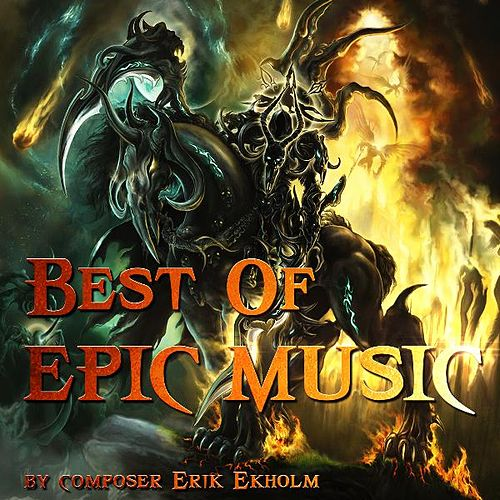 Best Of Epic Music by Erik Ekholm