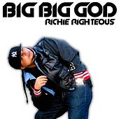 Big Big God - Single by Richie Righteous