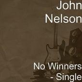 No Winners - Single by John Nelson