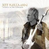Silence in the Corridor by Jeff Kollman