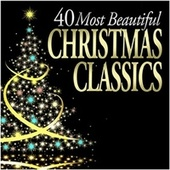 40 Most Beautiful Christmas Classics von Various Artists