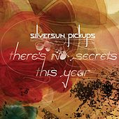 There's No Secrets This Year von Silversun Pickups