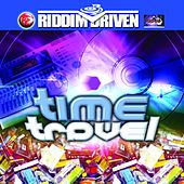 Riddim Driven: Time Travel by Various Artists