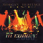 Morgan Heritage Live In Europe by Morgan Heritage