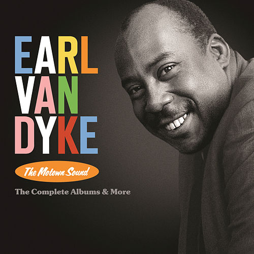 The Motown Sound: The Complete Albums & More by Earl Van Dyke