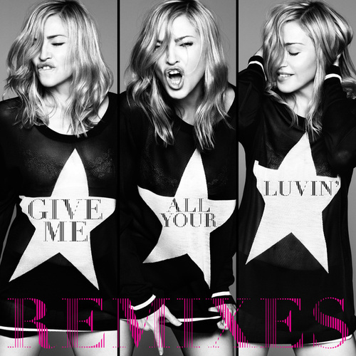 Give Me All Your Luvin' (Remixes) by Madonna