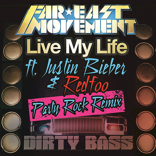 Live My Life by Far East Movement