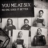 No One Does It Better by You Me At Six