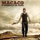 El Murmullo Del Fuego by Macaco