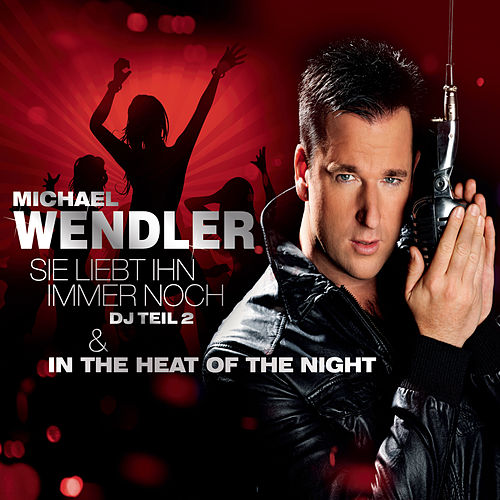 Sie liebt ihn immer noch / In The Heat Of The Night by Michael Wendler