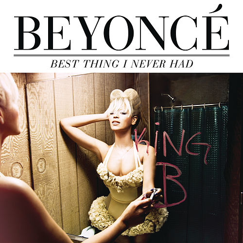 Best Thing I Never Had von Beyoncé
