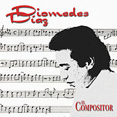 Diomedez Diaz-El compositor by Diomedes Diaz
