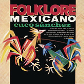 Folklore Mexicano by Cuco Sanchez