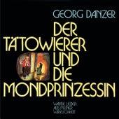 Der Tätowierer und die Mondprinzessin by Georg Danzer