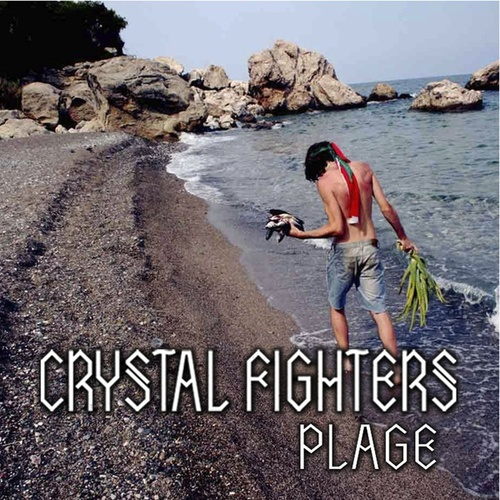 Plage EP by Crystal Fighters