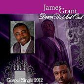 Down But Not Out - Single by James Grant