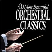 40 Most Beautiful Orchestral Classics von Various Artists