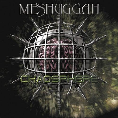 Chaosphere [RELOADED] von Meshuggah