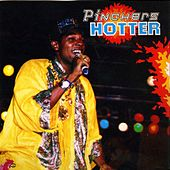Hotter by Pinchers