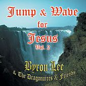 Jump & Wave for Jesus Vol. 2 by Byron Lee & The Dragonaires