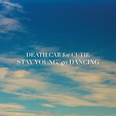 Stay Young, Go Dancing von Death Cab For Cutie