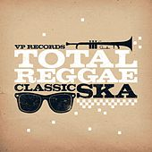 Total Reggae: Classic Ska by Various Artists