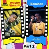 Wayne Wonder & Sanchez Part 2 by Various Artists