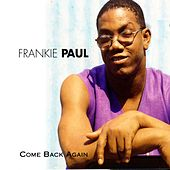 Come Back Again by Frankie Paul