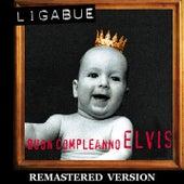 Buon compleanno Elvis [Remastered Version] by Ligabue