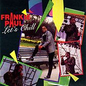 Let's Chill by Frankie Paul