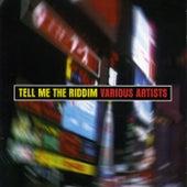 Tell Me The Riddim von Various Artists
