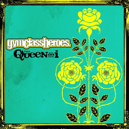 The Queen And I von Gym Class Heroes