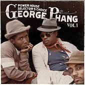 George Phang: Power House Selector's Choice Vol. 1 by Various Artists