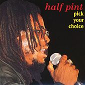 Pick Your Choice by Half Pint