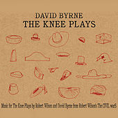 The Knee Plays von David Byrne