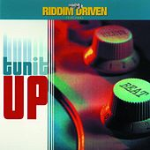 Riddim Driven: Tun It Up by Various Artists