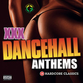 XXX Dancehall Anthems by Various Artists