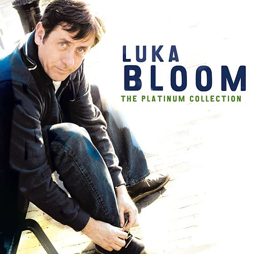 The Platinum Collection by Luka Bloom