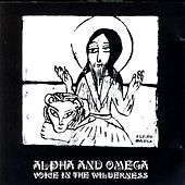 Voice In The Wilderness by Alpha & Omega
