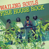 Fire House Rock by Wailing Souls