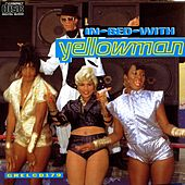 In Bed With Yellowman by Yellowman