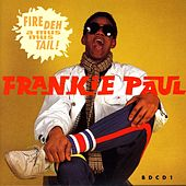 Fire Deh A Mus Mus Tail by Frankie Paul