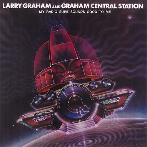 My Radio Sure Sounds Good To Me by Larry Graham