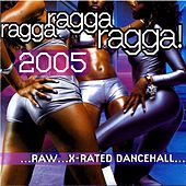 Ragga Ragga Ragga 2005 by Various Artists